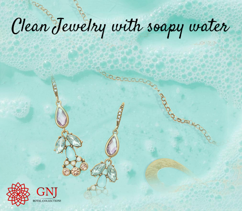 Clean Jewelry with soapy water