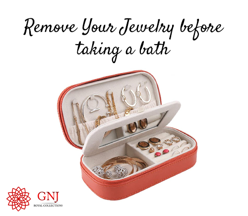 Remove Your Jewelry before taking a bath