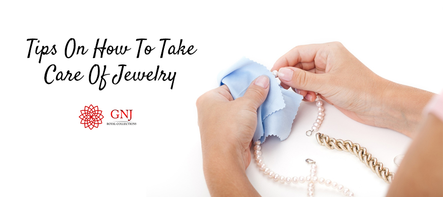 Tips On How To Take Care Of Jewelry
